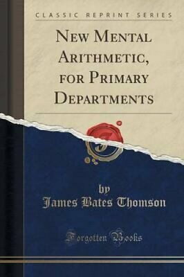 New Mental Arithmetic, for Primary Departments (Classic Reprint) by James...