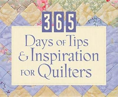 365 Days of Tips and Inspiration for Quilters [365 Days Perpetual Calendars]
