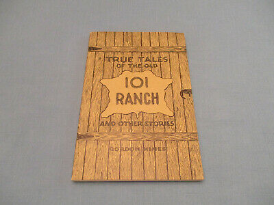 Indian. Oklahoma. True Tales Of The Old 101 Ranch By Gordon Hines 1953 Softcover