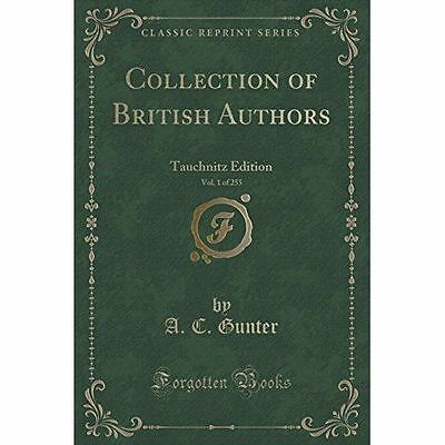 Collection of British Authors, Vol. 1 of 255: Tauchnitz Edition (Classic...