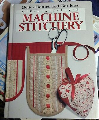 Better Homes and Gardens Creative Machine Stitchery Hardcover 1985