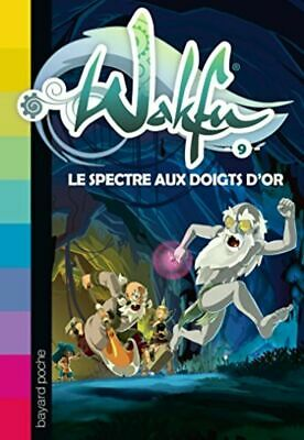 58339: Wakfu, Tome 09: Le spectre aux doigts [Comme Neuf]