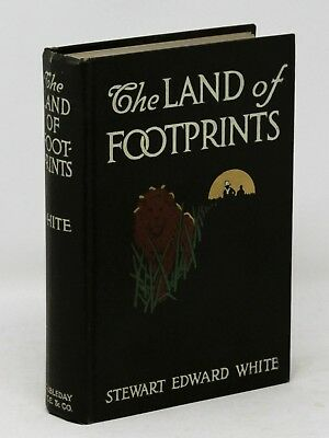 The Land of Footprints - Stewart Edward White First Edition Africa Safari 1912