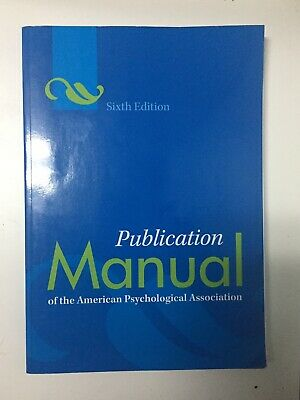 Publication Manual of the American Psychological Association APA 6th Edition