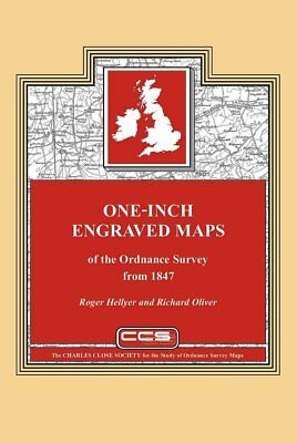 One-inch Engraved Maps of the Ordnance Survey from 1847 (Charles Close Soc Book)