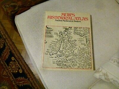 Muirs Historical Atlas Ancient,Medieval and Modern 1976