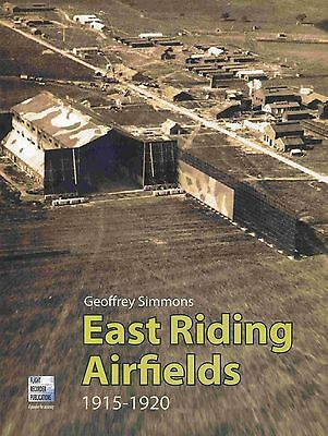 EAST RIDING AIRFIELDS 1915 - 1920 published 2009