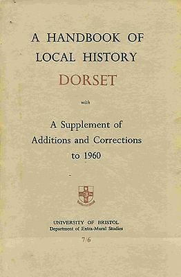 A HANDBOOK OF LOCAL HISTORY DORSET published 1962
