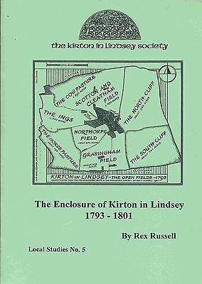 THE ENCLOSURE OF KIRTON IN LINDSEY 1793 - 1801 published 1998