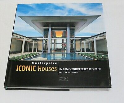 Masterpiece: Iconic Houses by Great Contemporary Architects by Beth Browne