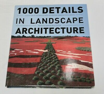 1000 Details in Landscape Architecture: A Selection of the World's Most Interest