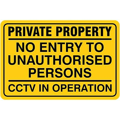Private Property No Entry To Unauthorised Persons CCTV In Operation Rigid Sign
