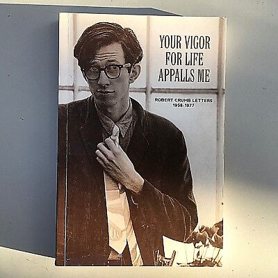 Your Vigor For Life Appalls Me: Robert Crumb Letters 1958-1977 Free UK Postage