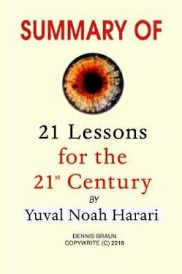 Summary of 21 Lessons for the 21st Century by Yuval Noah Harari 9781790990320