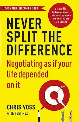 Never Split the Difference: Negotiating as if Your Life by Chris Voss (Paperbck)