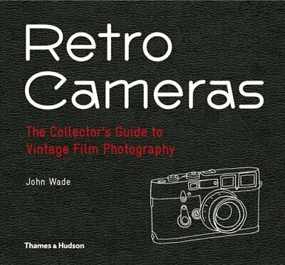 Retro Cameras The Collector's Guide to Vintage Film Photography 9780500544907