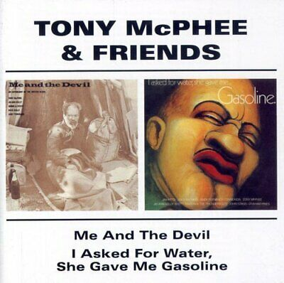 Tony McPhee - Me And The Devil/I Asked For Water, She Gave Me Gasoline (2CD) NEW