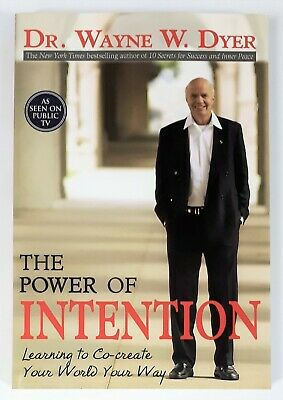 The Power of Intention : Learning to Co-create Your World...by Dr. Wayne Dyer