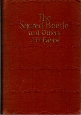 J Henri Fabre / THE SACRED BEETLE AND OTHERS First Edition 1918