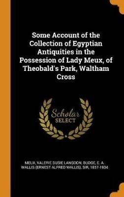 Some Account of the Collection of Egyptian Antiquities in the P... 9780353290716
