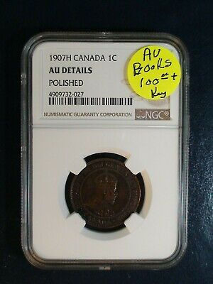 1907 H CANADA ONE CENT NGC AU 1C Coin PRICED TO SELL NOW!