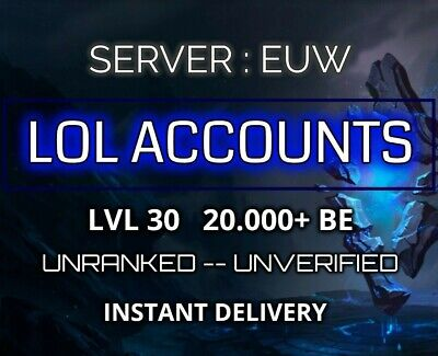 League of Legends Accounts EUW LoL Smurf 50000 BE Level 30 Unranked Unverified