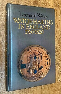 "Collectibles, Watches, ""Watch-Making in England 1760-1820,"" Leonard Weiss"