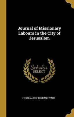 Journal of Missionary Labours in the City of Jerusalem 9780469494428 | Brand New