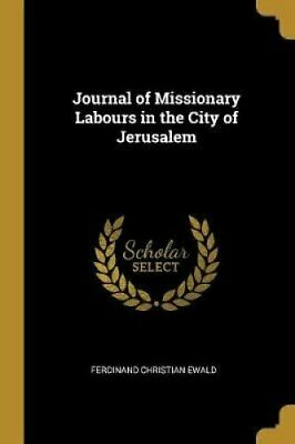 Journal of Missionary Labours in the City of Jerusalem 9780469494411 | Brand New
