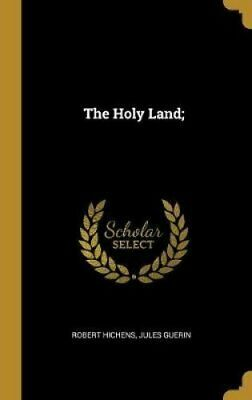 The Holy Land; by Robert Hichens 9780530225784 | Brand New | Free UK Shipping