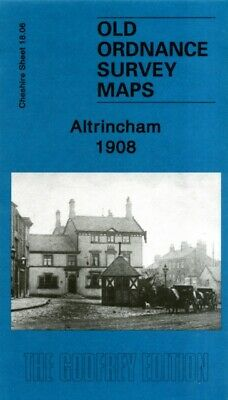 Altrincham 1908: Cheshire Sheet 18.06 (Old Ordnance Survey Maps of ...
