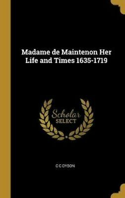 Madame de Maintenon Her Life and Times 1635-1719 by C C Dyson 9780530591094