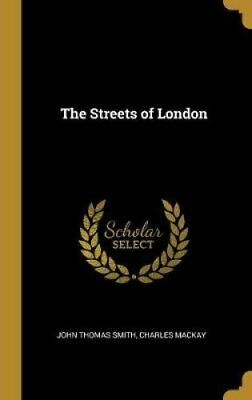 The Streets of London by John Thomas Smith 9780530822037 | Brand New