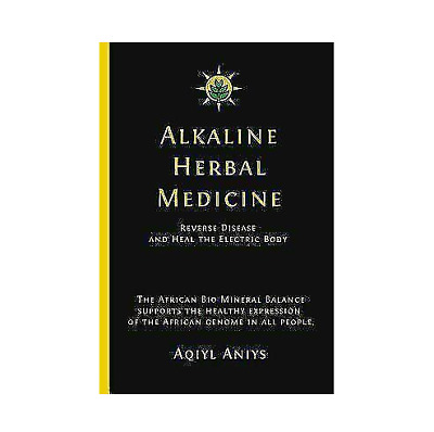 Alkaline Herbal Medicine_Reverse Disease by Aqiyl Aniys [EB00K]