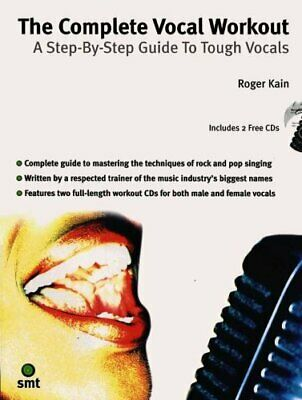 The Complete Vocal Workout A Step-By-Step Guide To Tough Vocals 9781844920037