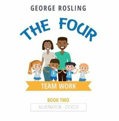The The Four - Book Two - Teamwork by George Rosling 9781528920063 | Brand New