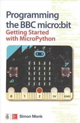 Programming the BBC micro:bit: Getting Started with MicroPython 9781260117585
