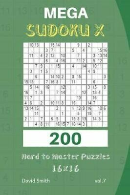 image about Mega Sudoku Printable referred to as MEGA SUDOKU X - 200 Challenging in the direction of Study Puzzles 16x16 Vol.7 9781730770951  Model Refreshing