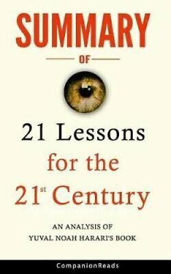 Summary of 21 Lessons for the 21st Century An Analysis of Yuval... 9781790314195