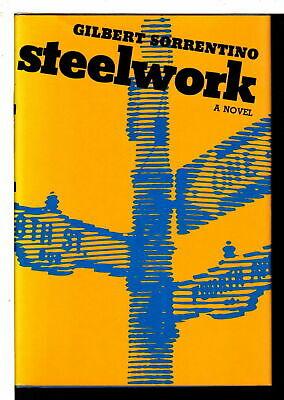Gilbert Sorrentino STEELWORK Modern first editions 1970 First Edition