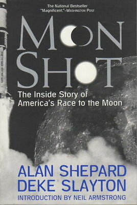 Alan Shepard MOON SHOT The Inside Story of America's Race to the Moon 1st ed