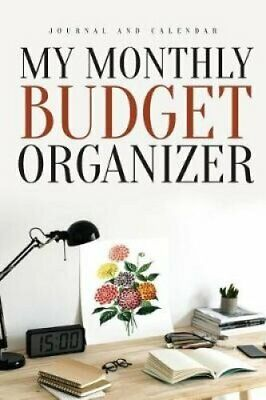 My Monthly Budget Organizer Blank Lined Journal with Calendar f... 9781792916151