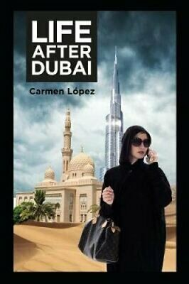 Life After Dubai by Carmen Lopez 9781795493031   Brand New   Free UK Shipping