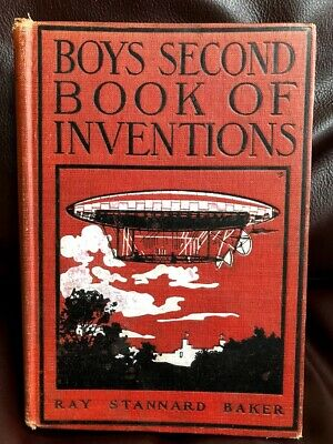 Boys Second Book of Inventions - Ray Stannard Baker - 1917