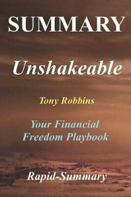 Summary Unshakeable Tony Robbins - Your Financial Freedom Playbook 9781980356660