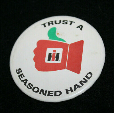 "Unique Vintage International Harvester ""Trust A Seasoned Ih Hand"" Pin"