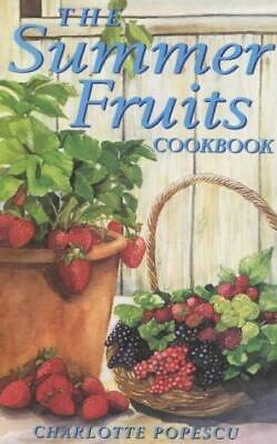 The Summer Fruits Cookbook by Charlotte Popescu (Paperback, 2002)