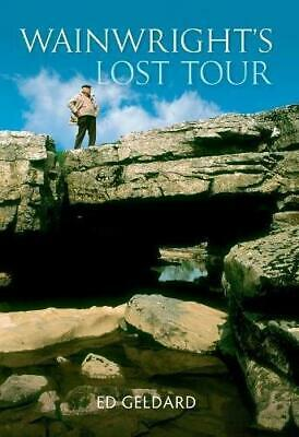 Wainwright's Lost Tour by Ed Geldard (Paperback, 2010)
