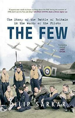 The Few: The Story of the Battle of Britain in the Words of the Pilots by...