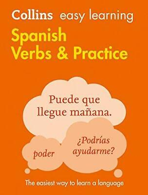 Collins Easy Learning Spanish Verbs And Practice [Second Edition] by Collins...